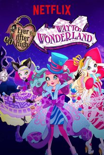 Ever After High Movie 3 : Way Too Wonderland - Ever After High Special S5 (2015)
