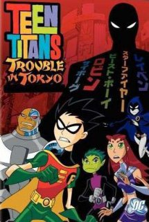 Teen Titans: Trouble In Tokyo - Teen Titans Trouble in Tokyo (2006)