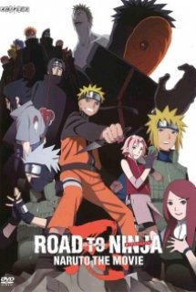 Naruto Shippuuden The Movie 6: Road to Ninja - Naruto: Shippuuden Movie 6 - Road to Ninja